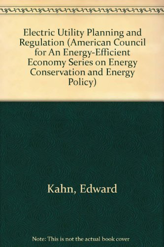 Electric Utility Planning and Regulation (American Council: Edward Paul Kahn
