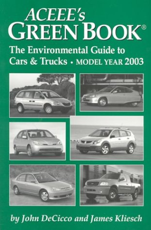 ACEEE's Green Book: The Environmental Guide to Cars & Trucks, Model Year 2003: DeCicco, ...