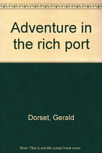 Adventure in the rich port Dorset, Gerald
