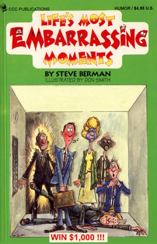 9780918259493: Life's Most Embarrassing Moments: A Humourous Collection of the Foibles That Make Us All Human
