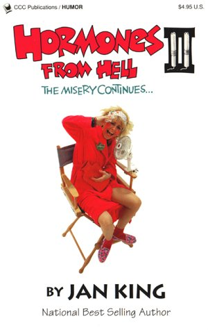 Hormones From Hell II: The Misery Continues: King, Jan