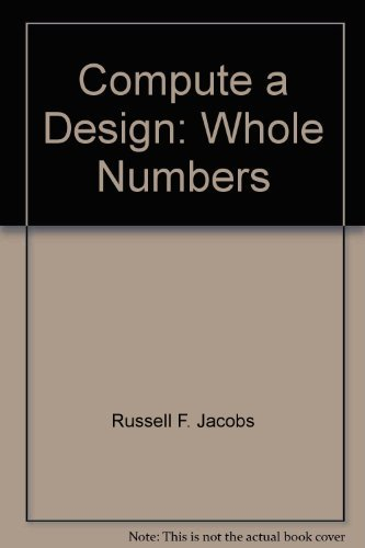 9780918272126: Compute a Design: Whole Numbers