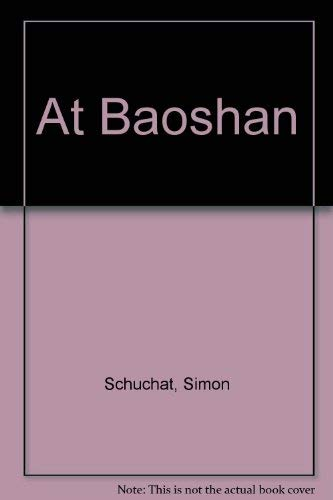 At Baoshan (Morning coffee chapbook) Schuchat, Simon