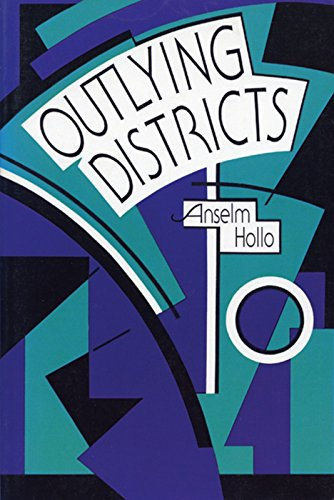 Outlying Districts: Anselm Hollo