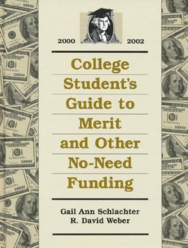 College Students Guide to Merit and Other No-Need Funding 2000-2002 (College Student's Guide ...