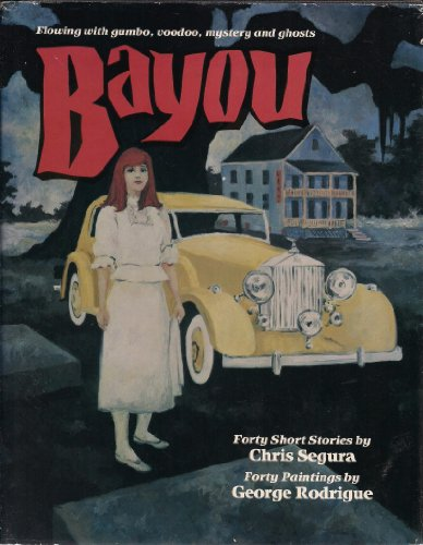 Bayou forty short stories: Chris Segura, George