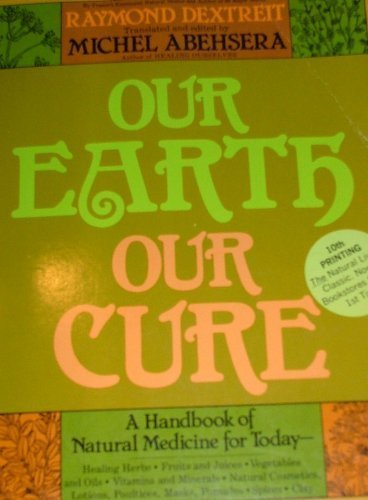 9780918282095: Our Earth Our Cure: A Handbook of Natural Medicine for Today