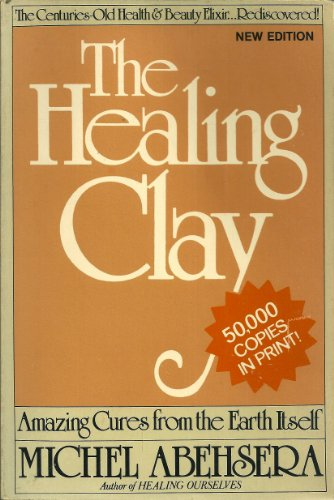 9780918282101: The Healing Clay