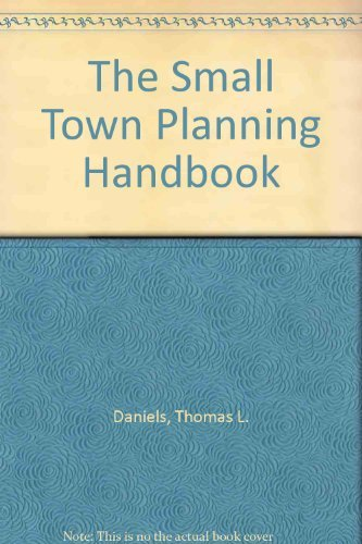 9780918286536: The Small Town Planning Handbook