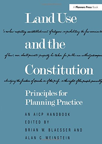 Land Use and the Constitution: Principles for: Brian W. Blaesser,