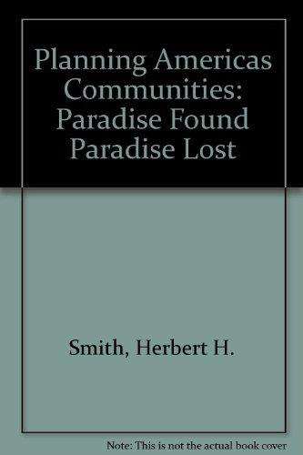 9780918286710: Planning America's Communities: Paradise Found? Paradise Lost?