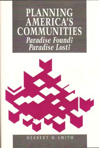 9780918286727: Planning America's Communities: Paradise Found? Paradise Lost?