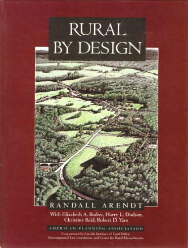Rural by Design: Maintaining Small Town Character, HARDBACK: Arendt, Randall; Lincoln Institute of ...