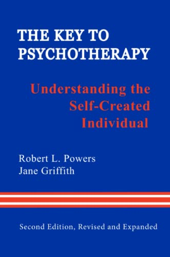 9780918287182: The Key to Psychotherapy: Understanding the Self-Created Individual