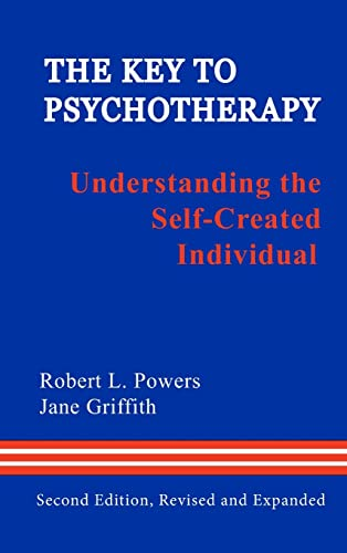 9780918287199: The Key to Psychotherapy: Understanding the Self-Created Individual