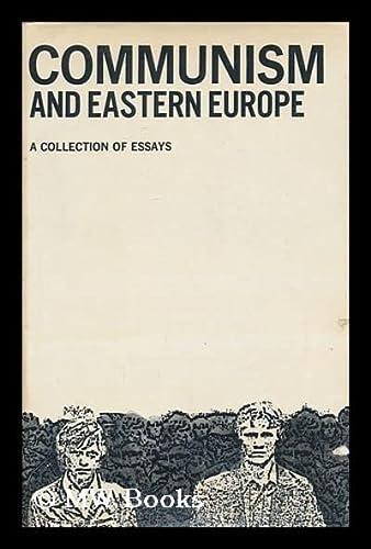 Communism and Eastern Europe : a collection of essays: Silnitsky, Frantisek, et al