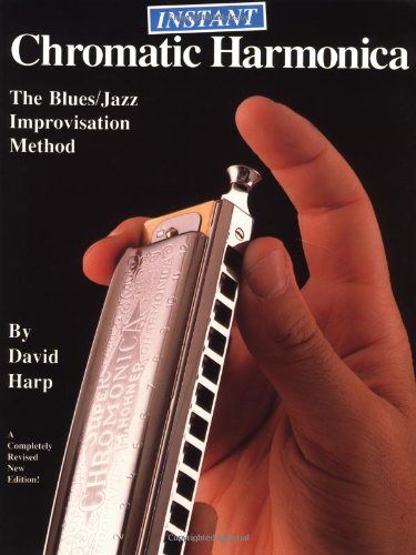 9780918321909: The Instant Chromatic Harmonica: The Blues/Jazz Improvisation Method Revised Edition