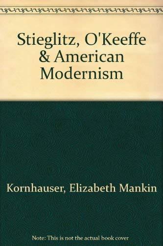 9780918333124: Stieglitz, O'Keeffe & American Modernism