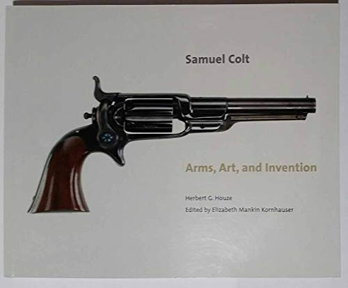 9780918333223: Samuel Colt: Arms, Art, and Invention