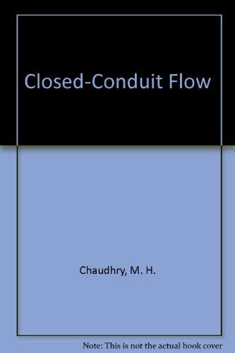 Closed-Conduit Flow: Chaudhry, M. H.; Yevjevich