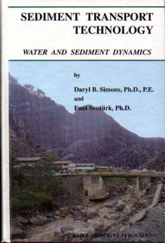 Sediment Transport Technology, Water and Sediment Dynamics: Senturk, Frat, Simon,