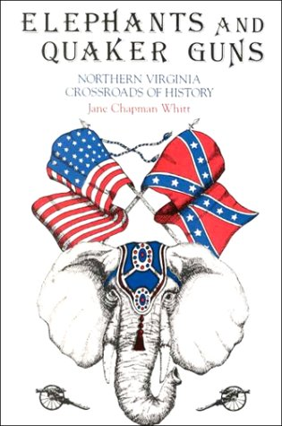 9780918339034: Elephants and Quaker Guns: Northern Virginia : Crossroads of History