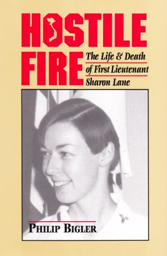 9780918339379: Hostile Fire: The Life & Death of First Lieutenant Sharon Lane