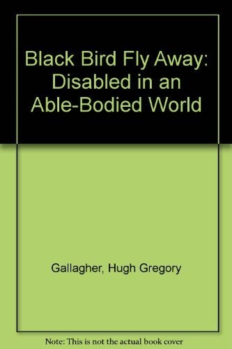 9780918339447: Black Bird Fly Away: Disabled in an Able-Bodied World