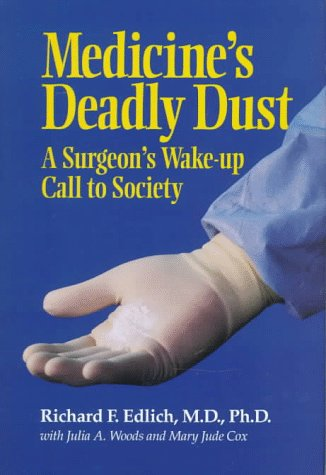 9780918339454: Medicine's Deadly Dust: A Surgeon's Wake-Up Call to Society