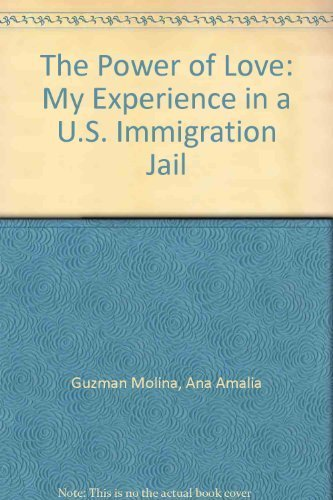 9780918346339: The Power of Love: My Experience in a U.S. Immigration Jail