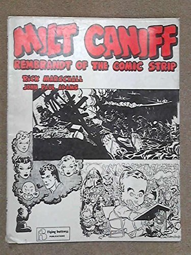 9780918348043: Milton Caniff, Rembrandt of the Comic Strip