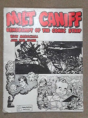 Milton Caniff, Rembrandt of the Comic Strip