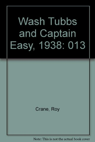 Wash Tubbs and Captain Easy, 1938: Roy Crane; Editor-Bill Blackbeard