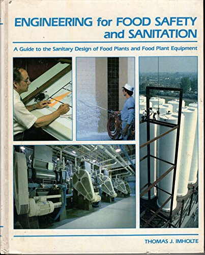 Engineering for Food Safety and Sanitation: Imholte, Thomas J.