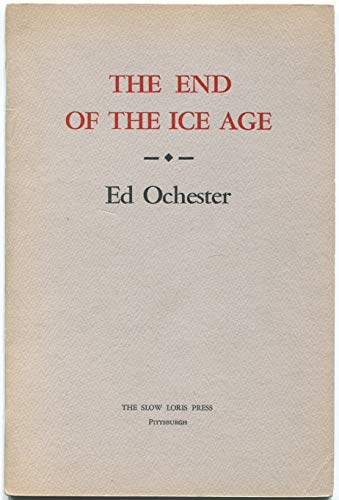 The End of the Ice Age: Ed Ochester