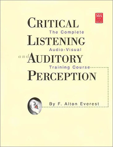 9780918371133: Critical Listening and Auditory Perception: The Complete Audio-Visual Training Course