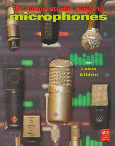 9780918371225: The Home Studio Guide to Microphones