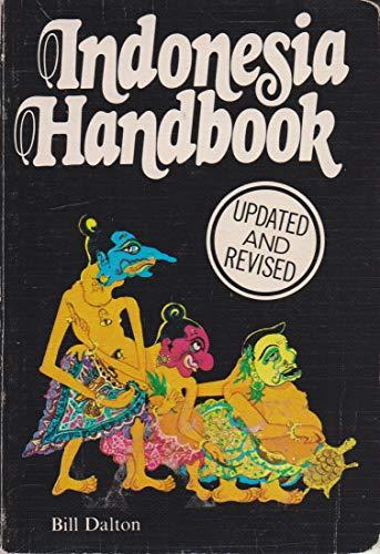Indonesia Handbook (Moon Handbooks Indonesia): Dalton, Bill