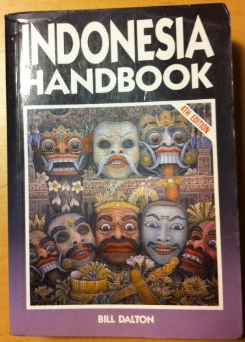 Indonesia Handbook (Moon Handbooks Indonesia): Dalton, Bill