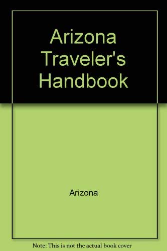 Arizona Traveler's Handbook (Moon Handbooks: Arizona): Weir, Bill