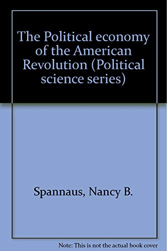 9780918388018: The Political economy of the American Revolution (Political science series)