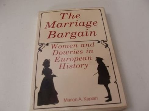 9780918393166: The Marriage Bargain: Women and Dowries in European History