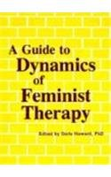 9780918393371: A Guide to Dynamics of Feminist Therapy (Women & Therapy)