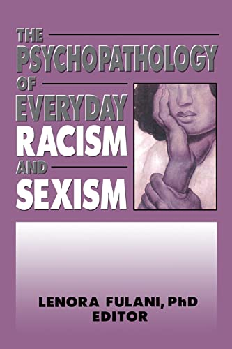 9780918393517: The Psychopathology of Everyday Racism and Sexism (Women & Therapy Series)