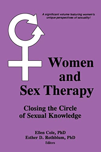 Women and Sex Therapy: Closing the Circle of Sexual Knowledge (091839354X) by Ellen Cole; Esther D Rothblum