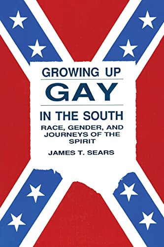 9780918393791: Growing Up Gay in the South: Race, Gender, and Journeys of the Spirit