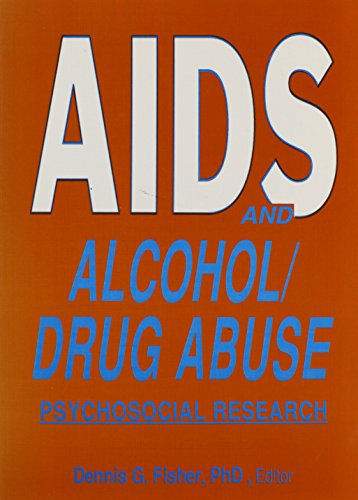 AIDS and Alcohol/Drug Abuse: Psychosocial Research - Fisher, Dennis
