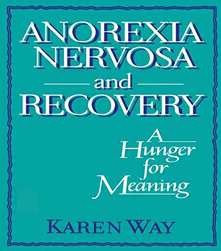 Anorexia Nervosa and Recovery: A Hunger for Meaning (Haworth Women's Studies) (0918393957) by Ellen Cole; Esther D Rothblum; Karly Way Schramm