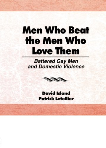 Men Who Beat the Men Who Love Them 9780918393975 Domestic violence in gay male relationships is the third largest health problem for gay men in America today. Men Who Beat the Men Who L
