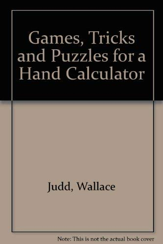 9780918398192: Games, Tricks and Puzzles for a Hand Calculator